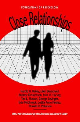 Close Relationships By Kelley, Harold H./ Berscheid, Ellen/ Christensen, Andrew/ Harvey, John H./ Huston, Ted L.